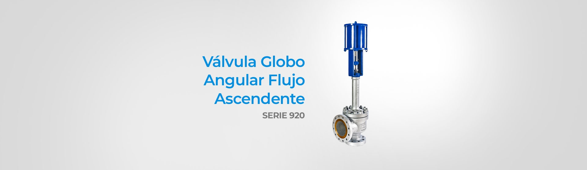 Válvula Globo Angular Flujo Ascendente (Serie 920)