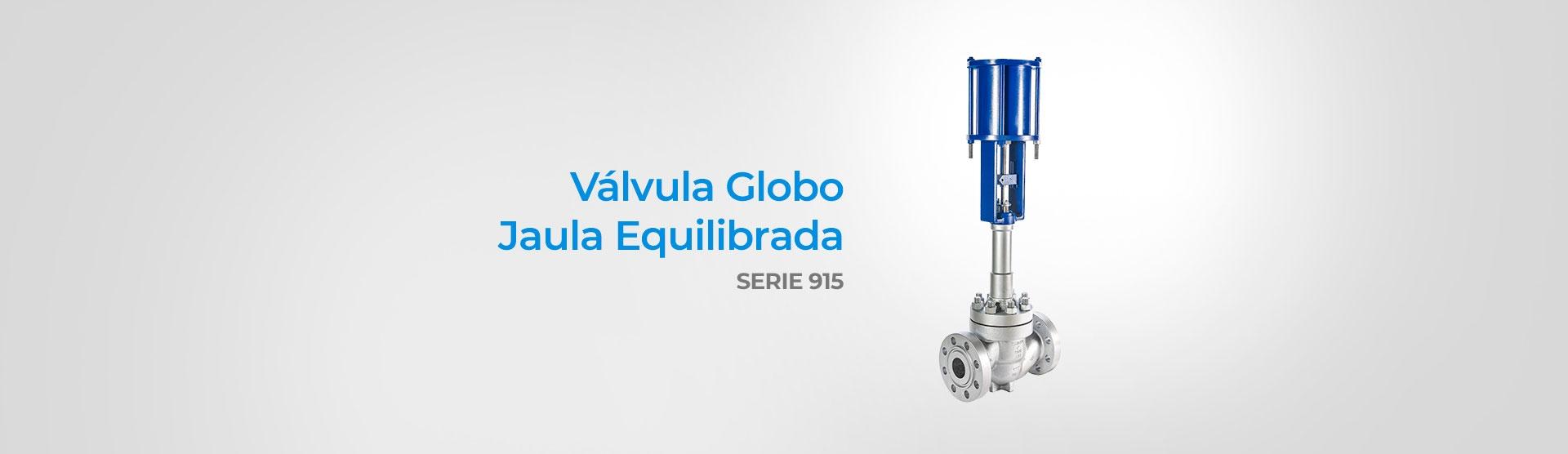 Válvula Globo Jaula Equilibrada (Serie 915)