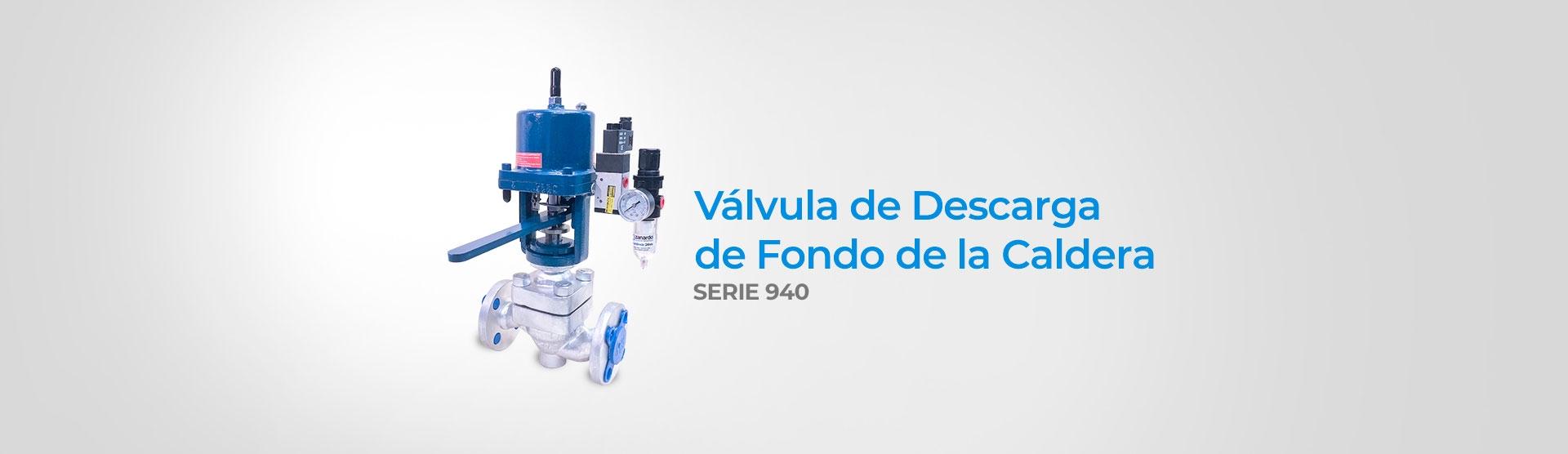 Válvula de Descarga de Fondo de la Caldera (Serie 940)